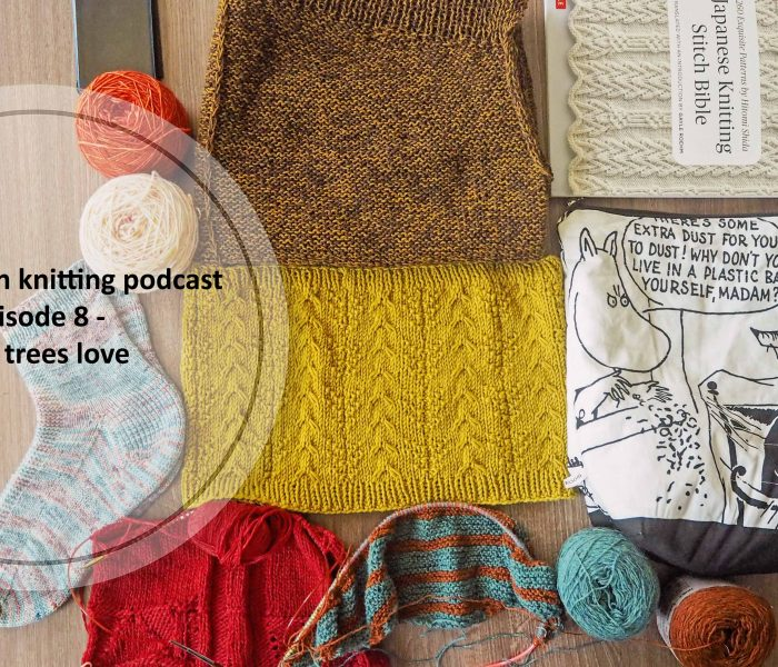 Episode 8 of Lensandyarn Kniutting podcast – Pine trees love